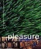 Pleasure : the architecture and design of…