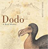 Fuller, Erroll: Dodo : A Brief History