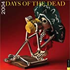 Days Of The Dead 2004 Wall Calendar by…