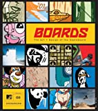 Boards: The Art and Design of the Skateboard…