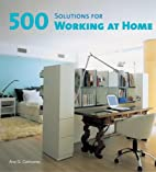 500 Solutions for Working at Home by Ana G.…