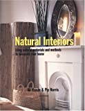 Hanan, Ali: Natural Interiors: Using Natural Materials and Methods to Decorate Your Home