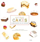 Waggoner, Susan: Little Cakes : Classic Recipes for Any Occasion