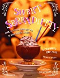 Bruce, Stephen: Sweet Serendipity: Delicious desserts and devilish dish