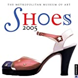 Metropolitan Museum of Art (New York, N. Y.): Shoes 2005 Calendar
