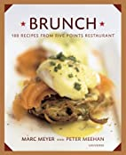 Brunch: 100 Recipes from Five Points…