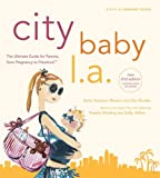 FRIEDMAN MEADOW, LINDA: City Baby L.A.: The Ultimate Guide For L.A. Parents From Pregnancy To Preschool