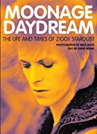 Moonage Daydream: The Life & Times of Ziggy…