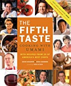 The Fifth Taste: Cooking with Umami by Anna…