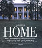 Larkin, David: American Home: From Colonial Simplicity to the Modern Adventure