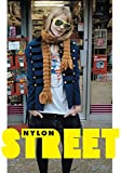 Editors of Nylon Magazine: Street: The Nylon Book of Global Style