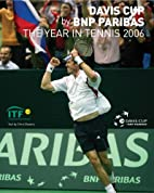 Davis Cup 2006: The Year in Tennis (Year in…