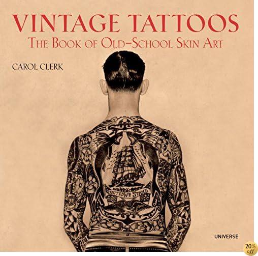 TVintage Tattoos: The Book of Old-School Skin Art