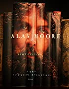 Alan Moore: Storyteller by Millidge Gary…