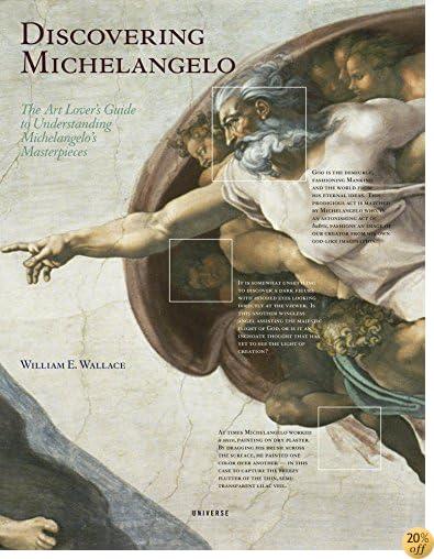 TDiscovering Michelangelo: The Art Lover's Guide to Understanding Michelangelo's Masterpieces