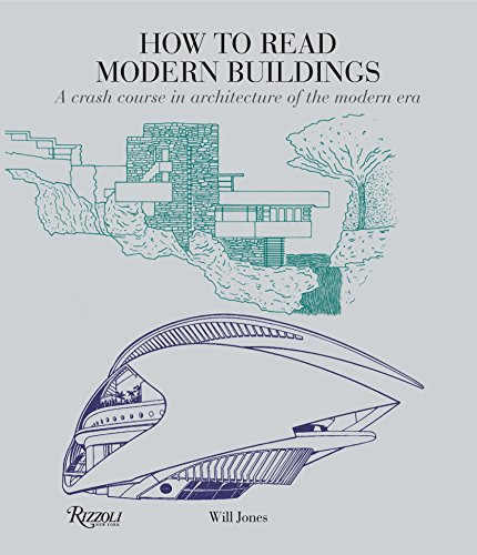 how-to-read-modern-buildings-a-crash-course-in-architecture-of-the-modern-era