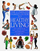 Complete Family Guide to Healthy Living by…