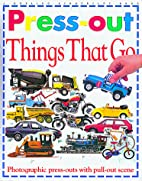 Things That Go (Press-Out Books) by DK…