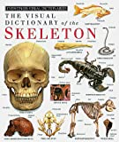 Walker, Richard: The Visual Dictionary of the Skeleton
