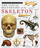 The Visual Dictionary of the Skeleton by DK…