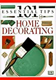 Barnard, Nicholas: Home Decorating: 101 Essential Tips