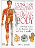Burnie, David: The Concise Encyclopedia of the Human Body