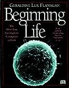 Beginning Life by Geraldine Lux Flanagan