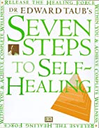 Seven Steps to Self-Healing by Edward A.…