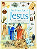 Hastings, Selina: The Miracles of Jesus (Bible Stories)
