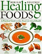 Healing Foods by Miriam Polunin