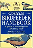 Burton, Robert: National Audubon Society Concise Birdfeeder Book