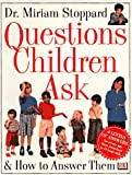 Stoppard, Miriam: Questions Children Ask: & How to Answer Them