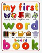 My First Word Board Book (My First Word…