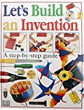 King, Dave: Let&#39;s Build an Invention