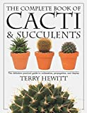 Hewitt, Terry: The Complete Book of Cacti &amp; Succulents