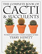 Complete Book of Cacti & Succulents by Terry…