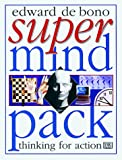 De Bono, Edward: De Bono&#39;s Supermind Pack: Expand Your Thinking Powers With Strategic Games &amp; Mental Exercises