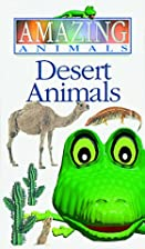 Amazing Animals: Desert Animals