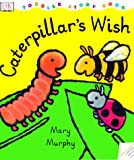 Murphy, Mary: Caterpillar&#39;s Wish