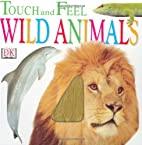 Wild Animals (DK Touch and Feel) by DK