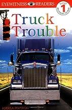 Truck Trouble (DK Readers: Level 1) by…