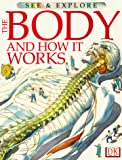 Parker, Steve: The Body and How It Works