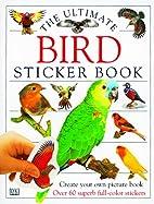 Bird: Ultimate Sticker Book (Ultimate…