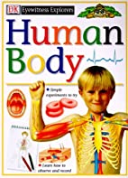 Human Body (Eyewitness Explorers) by Steve…