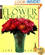 Complete Guide To Flower Arranging (DK Living)