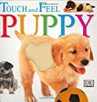 Touch and Feel: Puppy by Dorling Kindersley