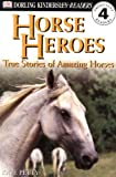 Petty, Kate: Horse Heroes