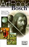 DK Publishing: Bosch: Master of the Grotesque--His Life in Paintings