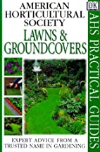 Lawns & Groundcovers (American Horticultural…