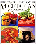 Gayler, Paul: Ultimate Vegetarian Cookbook